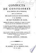Conducta de confesores en el tribunal de la penitencia, segun las instrucciones de san Carlo Borromeo y la doctrina de san Francisco de Sales ...