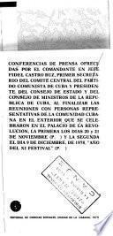 Conferencias de prensa de Fidel en la primera y en la segunda reun ión con personas representativas de la Comunidad Cubana en el Exterior