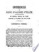 Conferencias del Rdo. Padre Félix en la Santa Iglesia Metropolitana de Nuestra Señora de Paris durante la cuaresma del año de 1862