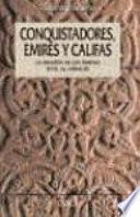 Conquistadores, emires y califas