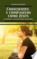 Conscientes y compasivos como Jesús