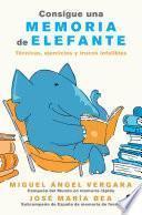 Consigue una memoria de elefante