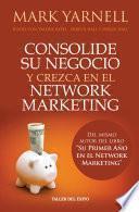 Consolide su negocio y crezca en el Network Marketing