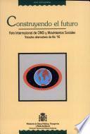 Construyendo el Futuro: Foro internacional de ONG y Movimientos Sociales