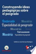 Construyendo ideas pedagógicas sobre el posgrado
