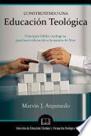 Construyendo una Educación Teológica