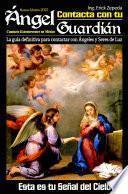Contacta con tu Ángel Guardián. Esta es tu Señal del Cielo