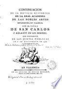 Continuacion de la noticia historica de la Real Academia de las Nobles Artes establecida en Valencia con el titulo de San Carlos y relacion de los premios que distribuyó en las juntas publicas de 6 de noviembre de 1776 y 26 del mismo mes de 1780