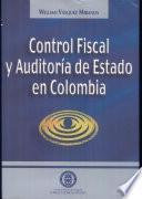 Control fiscal y auditoría de estado en Colombia