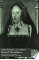 Correspondencia de Gutierre Gomez de Fuensalida, embajador en Alemania, Flandes é Inglaterra (1496-1509)