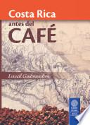 Costa Rica Antes Del Café