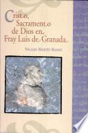 Cristo, sacramento de Dios en Fray Luis de Granada