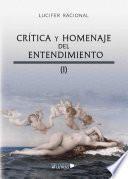 Crítica y homenaje del entendimiento
