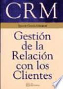 CRM. Gestión de la Relación con Los Clientes