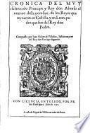 Cronica del muy esclarecido Principe y Rey don Alfonso el onzeno deste nombre, de los Reyes que reynaron en Castilla, y en Leon, padre que fue del Rey don Pedro