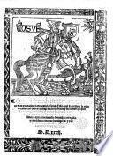 """Cronica llamada el triūpho delos nueue mas preciados varones dela fama. Enla qual se contiene la vida de cada vno dellos: y las grandes proezas y excellētes hechos y hazañas en armas por aq̄llos hechas. La qual es vn dechado de cauall'ia. Traduzida en nr̄o vulgar castellano [by A. Rodrigues Portugal from the anonymous French work """"Le Triomphe des neuf preux""""]: y agora nueuamēte ēprimida: corregida y enmēdada, etc. G.L."""