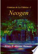 Crónicas de La Fábrica I - Neogen