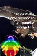 C—mo reconocer un vampiro energŽtico
