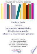 Cuadernos Teóricos Bolonia. Derecho de familia. Cuaderno III. Las relaciones paterno-filiales: filiación, tutela, guarda, adopción y alimentos entre parientes