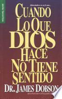 Cuando Lo Que Dios Hace No Tiene Sentido // When God Doesnt Make Sense