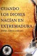 Cuando los dioses nacían en Extremadura