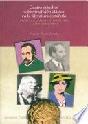 Cuatro estudios sobre tradición clásica en la literatura española