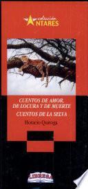 CUENTOS DE AMOR, LOCURA Y MUERTE 2a.ed. (bond)