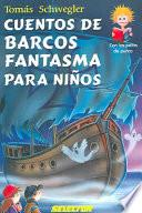 Cuentos de barcos de fantasma para ninos / Tales of ghost ships for children