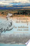 Cuentos del Ande y la neblina (1964-2008)