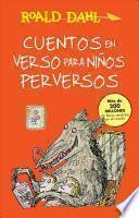Cuentos en Verso para niños Perversos (Revolting Rhymes)