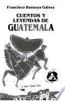 Cuentos y leyendas de Guatemala