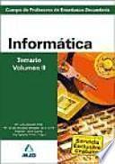 Cuerpo de profesores de enseñanza secundaria. Informática. Temario. Volumen ii