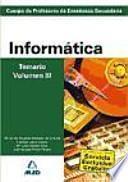 Cuerpo de profesores de enseñanza secundaria. Informática. Temario. Volumen iii