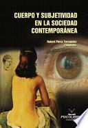 Cuerpo y Subjetividad en la Sociedad Contemporánea