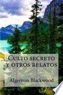 Culto Secreto y Otros Relatos