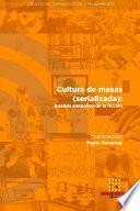 Cultura de masas (serializada): Análisis simbólico de la ficción