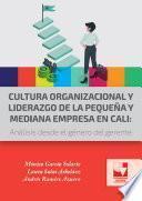 Cultura organizacional y liderazgo de la pequeña y mediana empresa en Cali