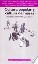 Cultura popular y cultura de masas