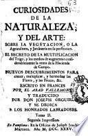 Curiosidades de la naturaleza y del arte sobre la vegetacion ó la agricultura y jardinería en su perfeccion ...