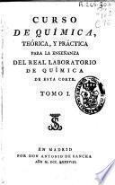 Curso de Química teórica y práctica para la enseñanza del Real Laboratorio de Química de esta Corte