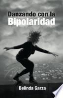 Danzando con la bipolaridad