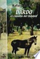 Dardo, el caballo del bosque