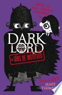 Dark Lord. + días de instituto