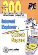 de 300 trucos para Internet Explorer y Outlook Express