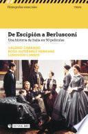 De Escipión a Berlusconi. Una historia de Italia en 50 películas