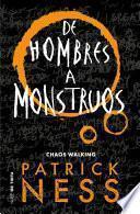 De hombres a monstruos (Chaos Walking 3)