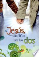 DE JESÚS CON CARIÑO PARA LOS DOS