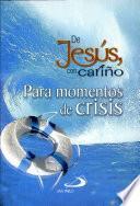 DE JESÚS CON CARINO PARA MOMENTOS DE CRISIS