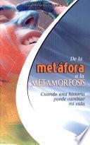 DE LA METÁFORA A LA METAMORFOSIS