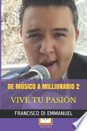 de Músico a Millonario 2